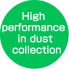 High performance in dust collection