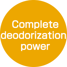 Complete deodorization power